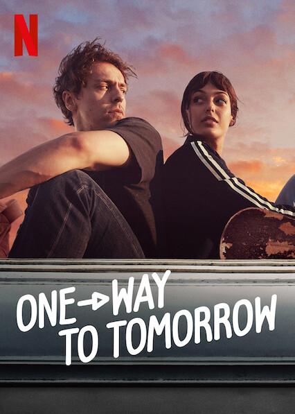 One-Way to Tomorrow | Netflix (2020) พรุ่งนี้ที่ปลายทาง