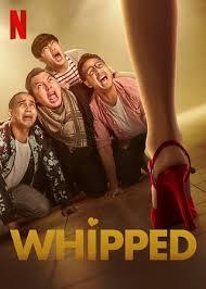 Whipped | Netflix (2020) เปลี่ยนลายนายหงอ