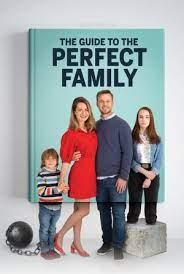 The Guide to the Perfect Family (2021) คู่มือครอบครัวแสนสุข