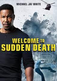 Welcome to Sudden Death (2020) ฝ่าวิกฤตนาทีเป็นนาทีตาย